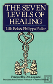 The Seven Levels Of Healing