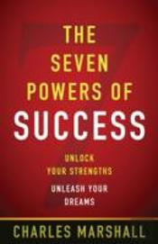 The Seven Powers Of Success