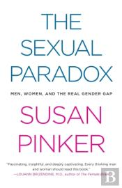 The Sexual Paradox: Men, Women, And The Real Gender Gap