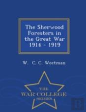 The Sherwood Foresters In The Great War