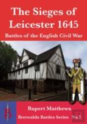 The Sieges Of Leicester 1645