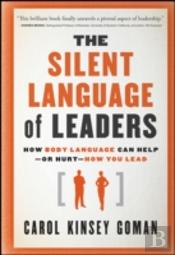 The Silent Language Of Leaders