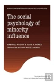 The Social Psychology Of Minority Influe
