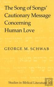 The Song Of Songs' Cautionary Message Concerning Human Love