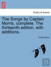The Songs By Captain Morris, Complete. T