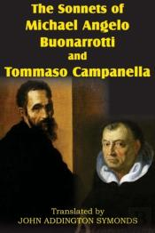 The Sonnets Of Michael Angelo Buonarotti And Tommaso Campanella