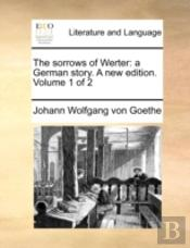 The Sorrows Of Werter: A German Story. A