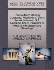 The Southern Railway Company, Petitioner, V. David Sevier Wilbanks. U.S. Supreme Court Transcript Of Record With Supporting Pleadings