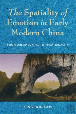 Bertrand.pt - The Spatiality Of Emotion In Early Modern China