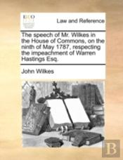 The Speech Of Mr. Wilkes In The House Of
