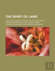 The Spirit Of Laws; Translated From The