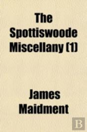The Spottiswoode Miscellany (1)
