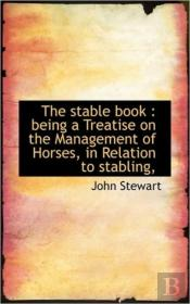 The Stable Book : Being A Treatise On Th