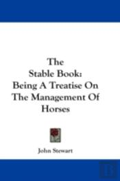 The Stable Book: Being A Treatise On The