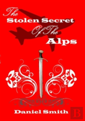 The Stolen Secret Of The Alps