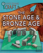 The Stone Age And Bronze Age