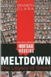 The Story Behind The Mortgage & Housing Meltdown