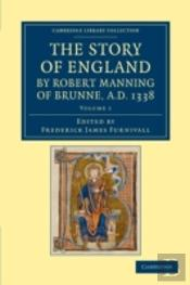 The Story Of England By Robert Manning Of Brunne, Ad 1338: Volume 1