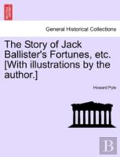 The Story Of Jack Ballister'S Fortunes,