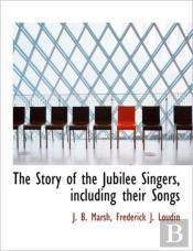 The Story Of The Jubilee Singers, Includ