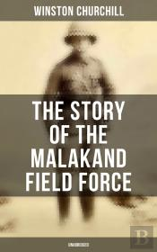 The Story Of The Malakand Field Force (Unabridged)