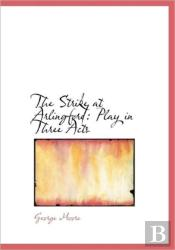 The Strike At Arlingford: Play In Three