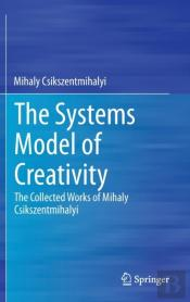 The Systems Model Of Creativity