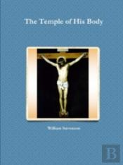 The Temple Of His Body