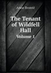 The Tenant Of Wildfell Hall Volume 1