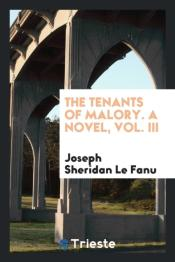 The Tenants Of Malory. A Novel, Vol. Iii