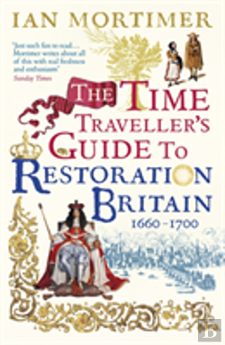 Bertrand.pt - The Time Traveller'S Guide To Restoration Britain