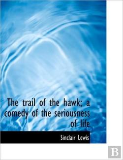 Bertrand.pt - The Trail Of The Hawk; A Comedy Of The S