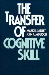 The Transfer Of Cognitive Skill