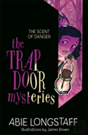 The Trapdoor Mysteries: The Scent Of Danger