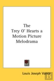 The Trey O' Hearts A Motion Picture Melo
