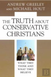 The Truth About Conservative Christians