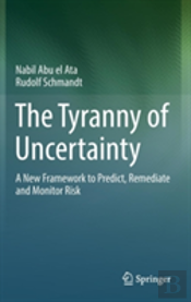 The Tyranny Of Uncertainty
