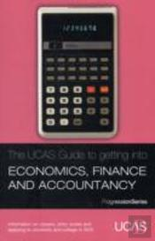 The Ucas Guide To Getting Into Economics, Finance And Accountancy