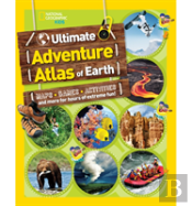 The Ultimate Adventure Atlas Of Earth