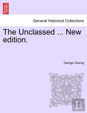 The Unclassed ... New Edition.