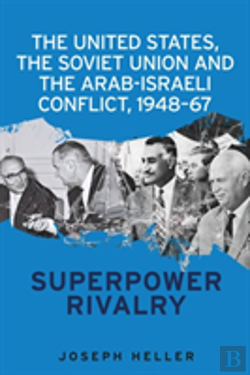 Bertrand.pt - The United States, The Soviet Union And The Arab-Israeli Conflict, 1948-67