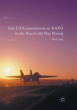 Bertrand.pt - The Us Commitment To Nato In The Post-Cold War Period