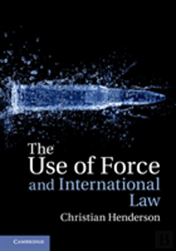 Bertrand.pt - The Use Of Force And International Law