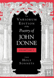 The Variorum Edition Of The Poetry Of John Donne