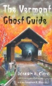 The Vermont Ghost Guide