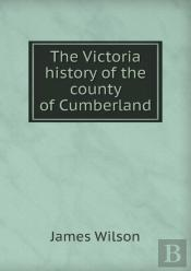 The Victoria History Of The County Of Cumberland