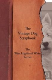 The Vintage Dog Scrapbook - The West Highland White Terrier