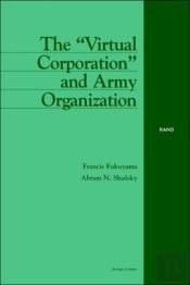 The 'Virtual Corporation' And Army Organization