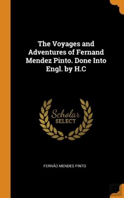 Bertrand.pt - The Voyages And Adventures Of Fernand Mendez Pinto. Done Into Engl. By H.C