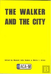 The Walker and the City